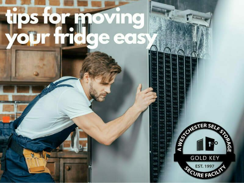 tips f or moving your fridge Chappaqua Self Storage